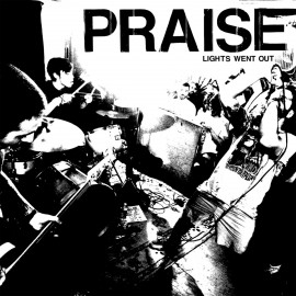 Praise - Lights Went Out LP