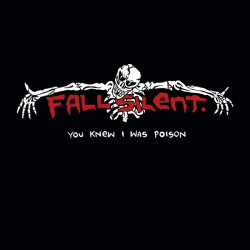 Fall Silent - You Knew I...