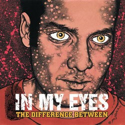 In My Eyes - The Difference...