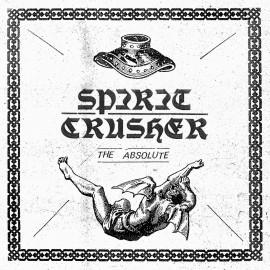 "Spirit Crusher - The Abolute 7"""