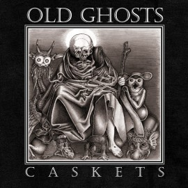 Old Ghosts - Caskets LP