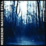 Weekend Nachos - Still LP