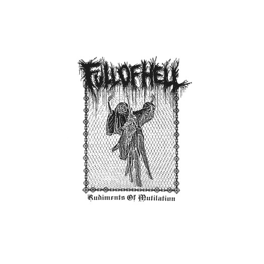 Full Of Hell - Rudiments Of Mutilation LP