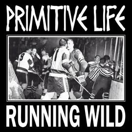 """Primitive Life - Running Wild 7"""""""