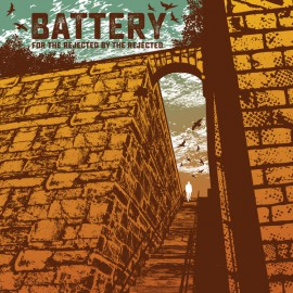 Battery - For The Rejected, By The Rejected LP