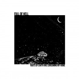 Full Of Hell - Roots Of Earth Are Consuming My Home LP