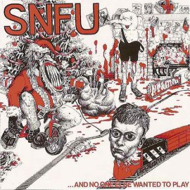 SNFU - And No One Else Wanted To Play LP