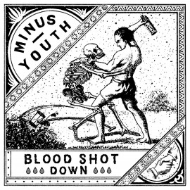 Minus Youth / Blood Shot Down - Split 7""