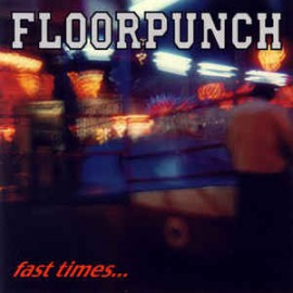 Floorpunch - Fast Times At Jersey Shore LP