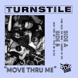 Turnstile - Move Thru Me 7""