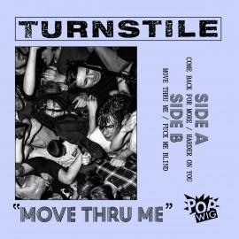 "Turnstile - Move Thru Me 7"""