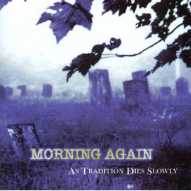 Morning Again - As Tradition Dies Slowly LP