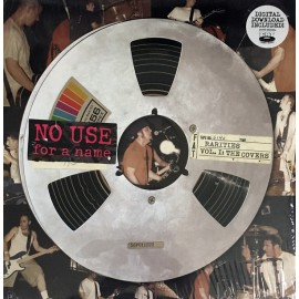 No Use For A Name - Rarities Vol. I: The Covers LP