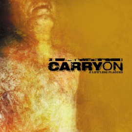 Carry On - A Life Less Plagued LP