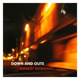 Down And Outs - Friday Nights, Monday Mornings LP