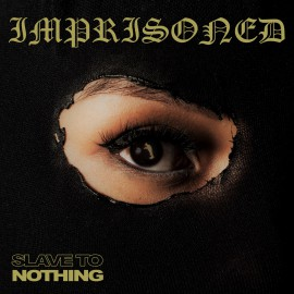 Imprisoned - Slave To Nothing 7""