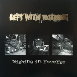 Left With Nothing - Wishing in Reverse 7""