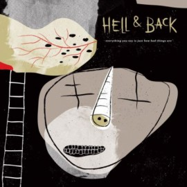 Hell & Back - Everything you say is just how bad things are 7""