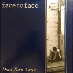 Face To Face - Don't Turn...