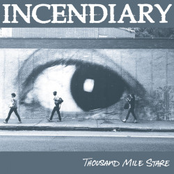 Incendiary - Thousand Mile...