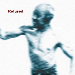 Refused - Songs To Fan The...