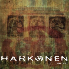 Harkonen - Hung To Dry 7""