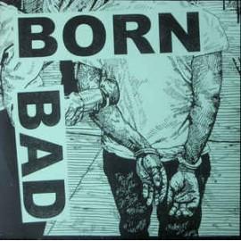 """Born Bad - Born Bad 7"""""""