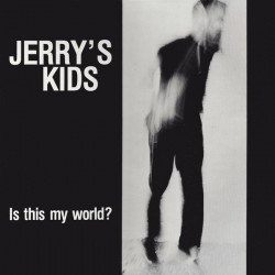 Jerry's Kids - Is This My...