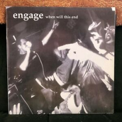 Engage - When Will This End 7""