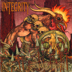 Integrity - Humanity Is The...