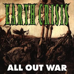 Earth Crisis - All Out War...