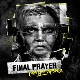 Final Prayer - I Am Not Afraid LP