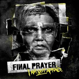 Final Prayer - I Am Not Afraid LP
