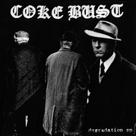 Coke Bust - Degradation 7""