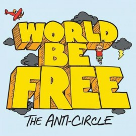 World Be Free - The Anti Circle LP