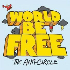 World Be Free - The Anti Circle LP