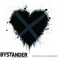 Bystander - Where Did We Go...